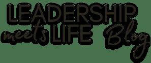Leadership Meets Life Blog
